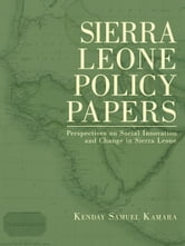 Sierra Leone Policy Papers ebook by Kamara, Kenday Samuel