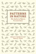 Patterns in Nature - The Analysis of Species Co-Occurrences ebook by James G. Sanderson, Stuart L. Pimm