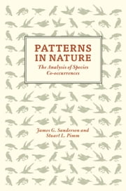 Patterns in Nature - The Analysis of Species Co-Occurrences ebook by James G. Sanderson,Stuart L. Pimm