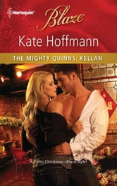 The Mighty Quinns: Kellan ebook by Kate Hoffmann
