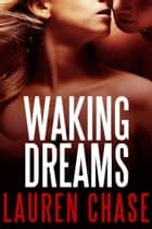 Waking Dreams ebook by Lauren Chase