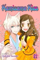 Kamisama Kiss, Vol. 21 ebook by Julietta Suzuki