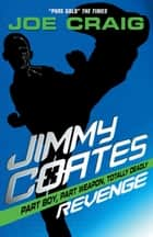 Jimmy Coates: Revenge ebook by Joe Craig
