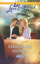 A Heart to Heal ebook by Allie Pleiter