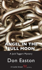 Angel in the Full Moon - A Jack Taggart Mystery ebook by Don Easton