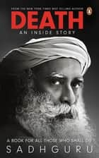 Death: An Inside Story ebook by Sadhguru Jaggi Vasudev