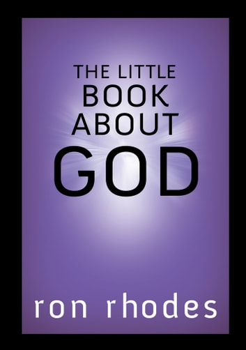The Little Book About God Ebook By Ron Rhodes 9780736951869