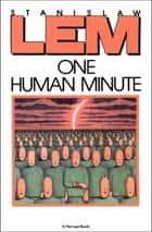 One Human Minute ebook by Catherine S. Leach, Stanislaw Lem