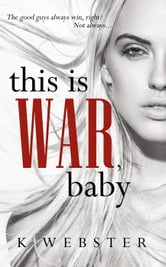 This is War, Baby ebook by K. Webster