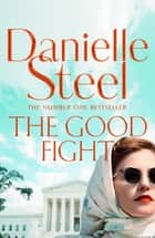 The Good Fight ebook by Danielle Steel