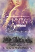 Book of Scandal: The Tesano Elders - The Ramsey Tesano Series ebook by AlTonya Washington