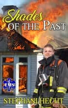 Shades of the Past (EMS Heat #9) ebook by Stephani Hecht