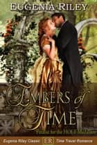 EMBERS OF TIME ebook by Eugenia Riley
