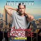 Indecent Exposure - The Academy audiobook by Tessa Bailey