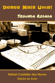 Desce Mais Uma! - Segunda Rodada - Segunda Rodada ebook by Rafael Castellar das Neves