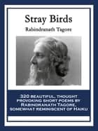 Stray Birds ebook by Rabindranath Tagore