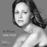 In Pieces audiobook by Sally Field