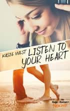 Listen to your heart ebook by Kasie West, Pauline Vidal