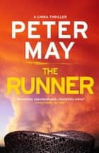 The Runner - A pulse-pounding thriller with a cruel conspiracy (China Thriller 5) ebook by Peter May