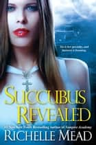Succubus Revealed ebook by
