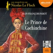 Le Prince de Cochinchine audiobook by Jean-François Parot
