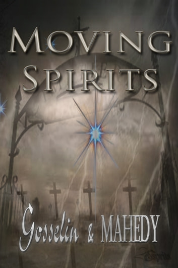 Moving Spirits ebook by Gosselin Mahedy