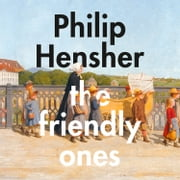 The Friendly Ones Audiolibro by Philip Hensher