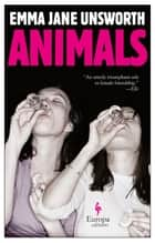 Animals ebook by Emma Jane Unsworth
