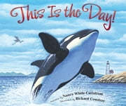 This Is the Day! ebook by Nancy White Carlstrom