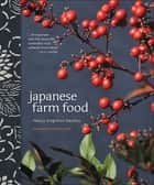 Japanese Farm Food ebook by Nancy Singleton Hachisu