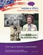 The Equal Rights Amendment ebook by LeeAnne Gelletly