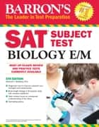 SAT Subject Test Biology E/M ebook by Deborah T. Goldberg, M.S.