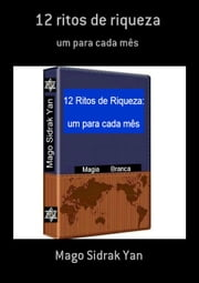 12 Ritos De Riqueza ebook by Mago Sidrak Yan