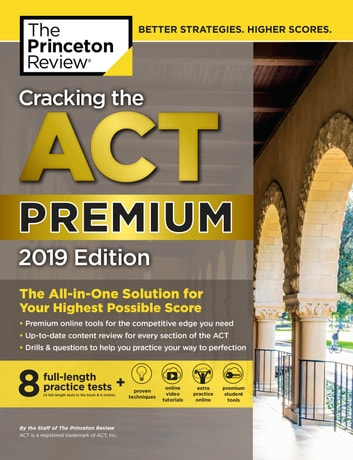 Cracking the ACT Premium Edition with 8 Practice Tests, 2019 - 8 Practice Tests + Content Review + Strategies ebook by Princeton Review
