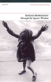 Through the Square Window ebook by Sinead Morrissey