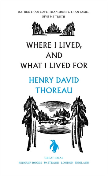 Where I Lived, and What I Lived For ebook by Henry Thoreau