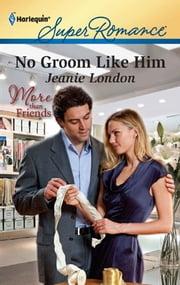 No Groom Like Him ebook by Jeanie London