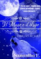Il Mago e Il Lupo ebook by Samantha M.