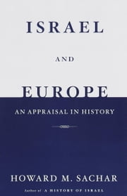 Israel and Europe - An Appraisal in History ebook by Howard M. Sachar