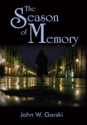The Season of Memory ebook by John W. Gorski