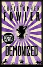 Demonized - Short Stories ebook by Christopher Fowler