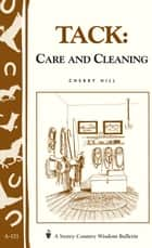 Tack: Care and Cleaning ebook by Cherry Hill