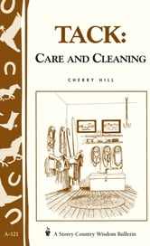 Tack: Care and Cleaning - Storey's Country Wisdom Bulletin A-121 ebook by Cherry Hill