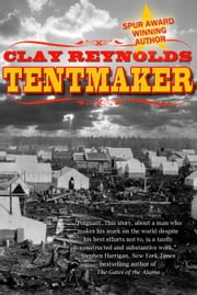 The Tentmaker ebook by Clay Reynolds