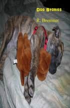 Dog Stories ebook by R Bremner