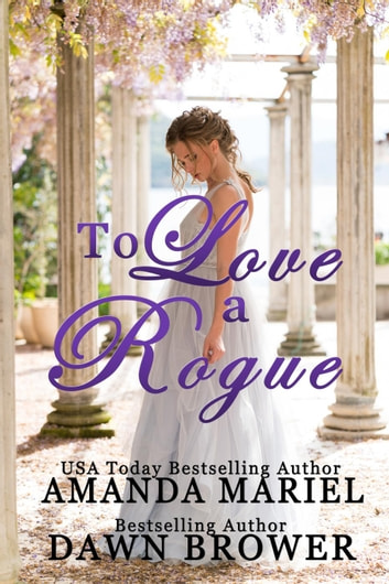 To Love a Rogue ebook by Amanda Mariel,Dawn Brower