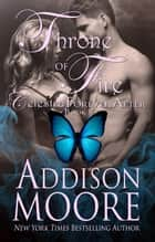 Throne of Fire ebook by Addison Moore