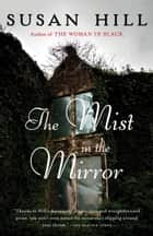 The Mist in the Mirror ebook by Susan Hill