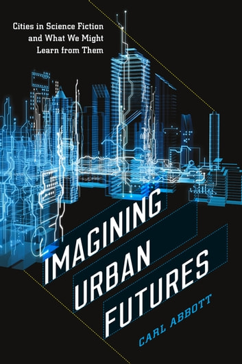 Imagining urban futures ebook by carl abbott 9780819576729 imagining urban futures cities in science fiction and what we might learn from them ebook fandeluxe Images