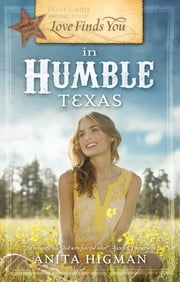 Love Finds You in Humble Texas ebook by Anita Higman